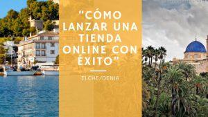 elche-denia-evento-ecommerc